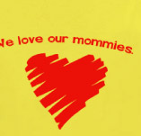WE LOVE OUR MOMMIES t-shirt design idea