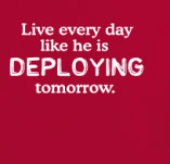 LIVE EVERYDAY LIKE HE IS DEPLOYING TOMORROW t-shirt design idea