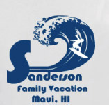 SANDERSON FAMILY VACATION TO MAUI t-shirt design idea