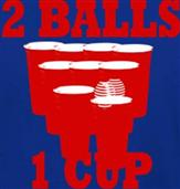 2 BALLS, 1 CUP t-shirt design idea