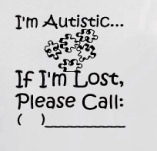 I`M AUTISTIC: IF IM LOST PLEASE CALL