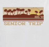 HIGH SCHOOL SENIOR TRIP t-shirt design idea
