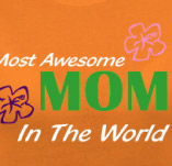 MOST AWESOME MOM IN THE WORLD t-shirt design idea