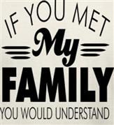 IF YOU MET MY FAMILY t-shirt design idea
