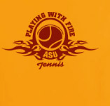 PLAYING WITH FIRE: ASU TENNIS t-shirt design idea