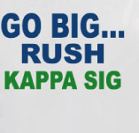 GO BIG, RUSH KAPPA SIGMA t-shirt design idea