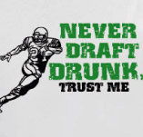 NEVER DRAFT DRUNK FANTASY FOOTBALL t-shirt design idea